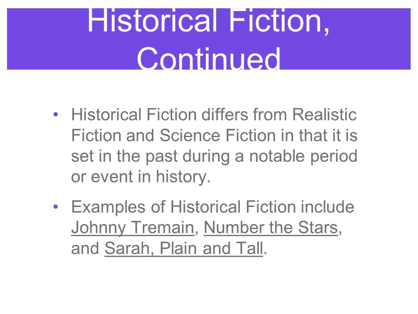 Historical Fiction, Continued