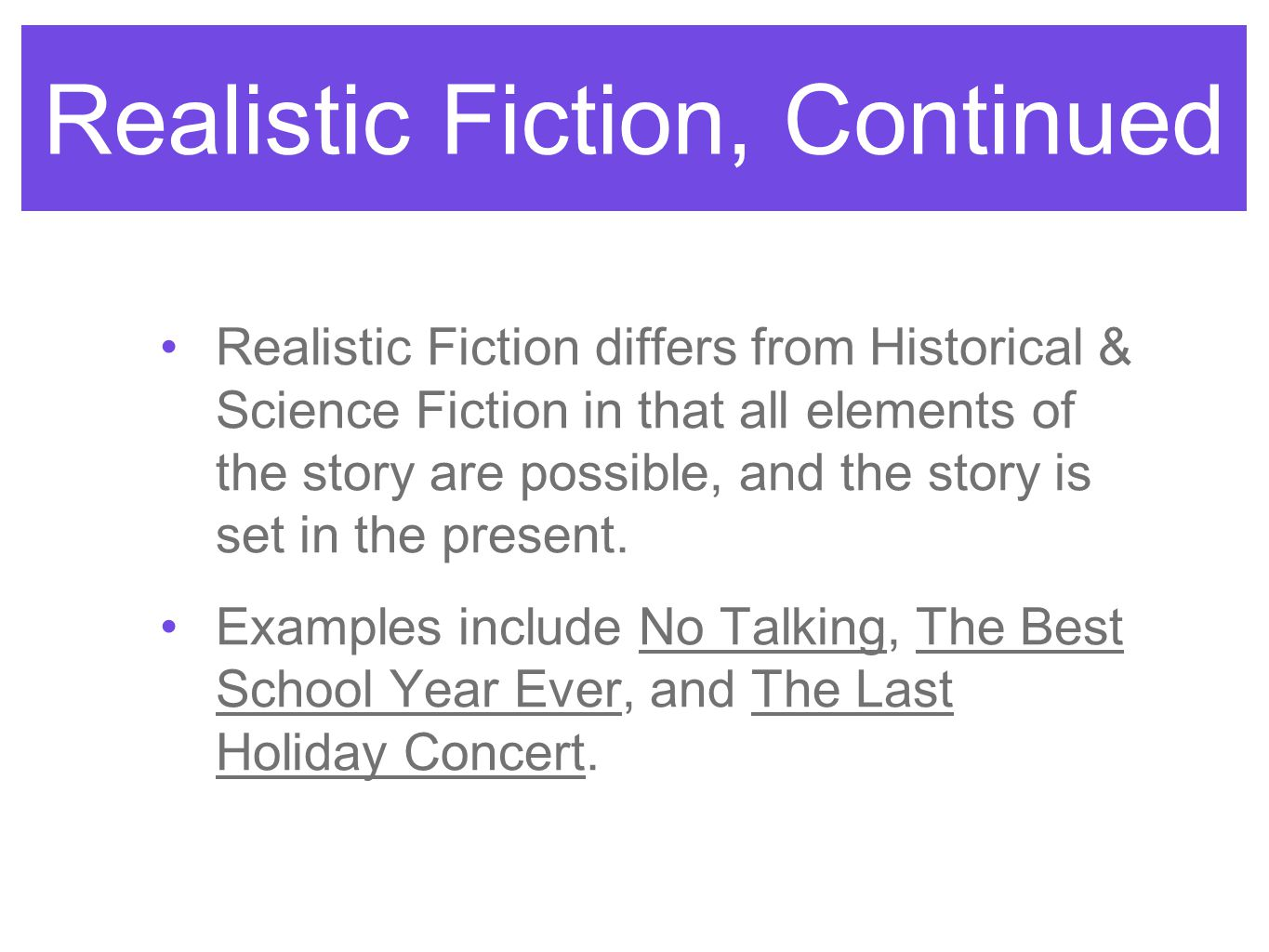 Realistic Fiction, Continued