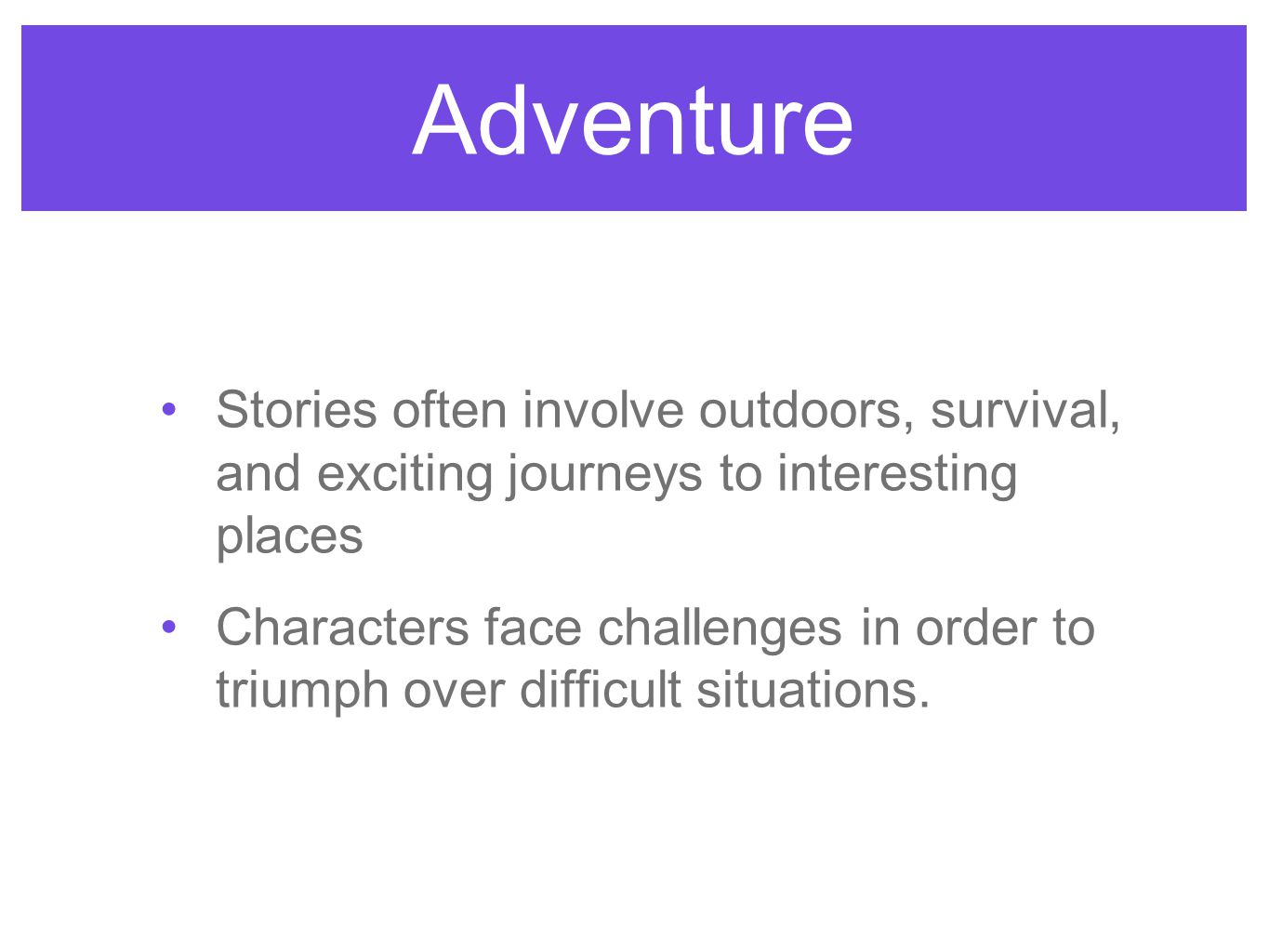 Adventure Stories often involve outdoors, survival, and exciting journeys to interesting places.