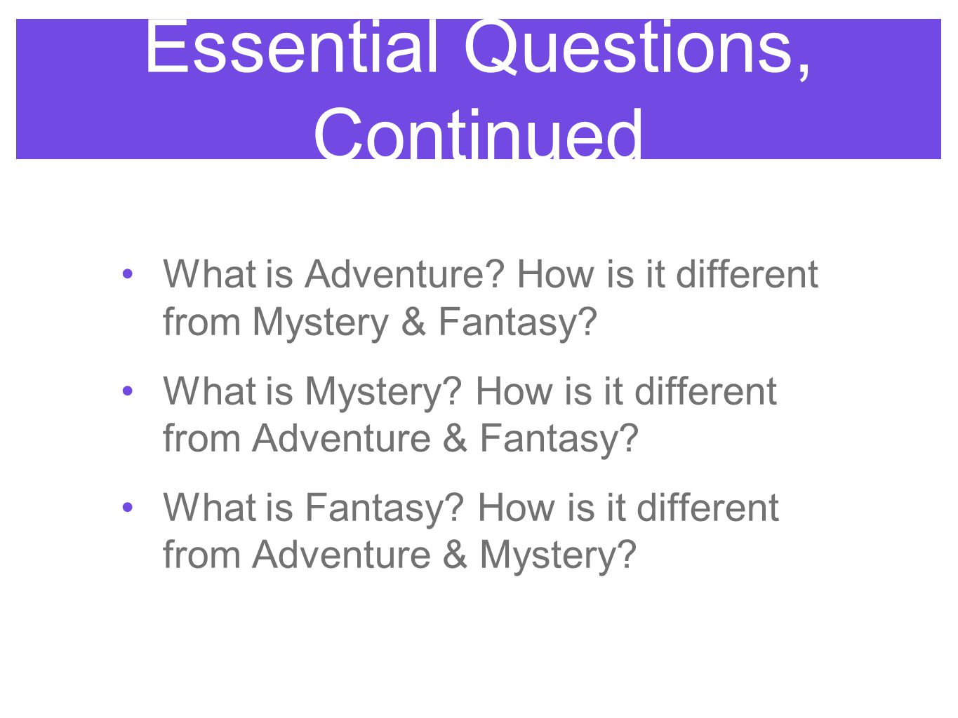 Essential Questions, Continued