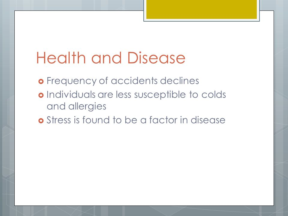 Health and Disease Frequency of accidents declines