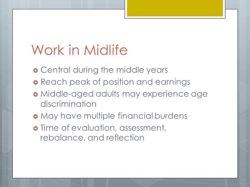 Work in Midlife Central during the middle years
