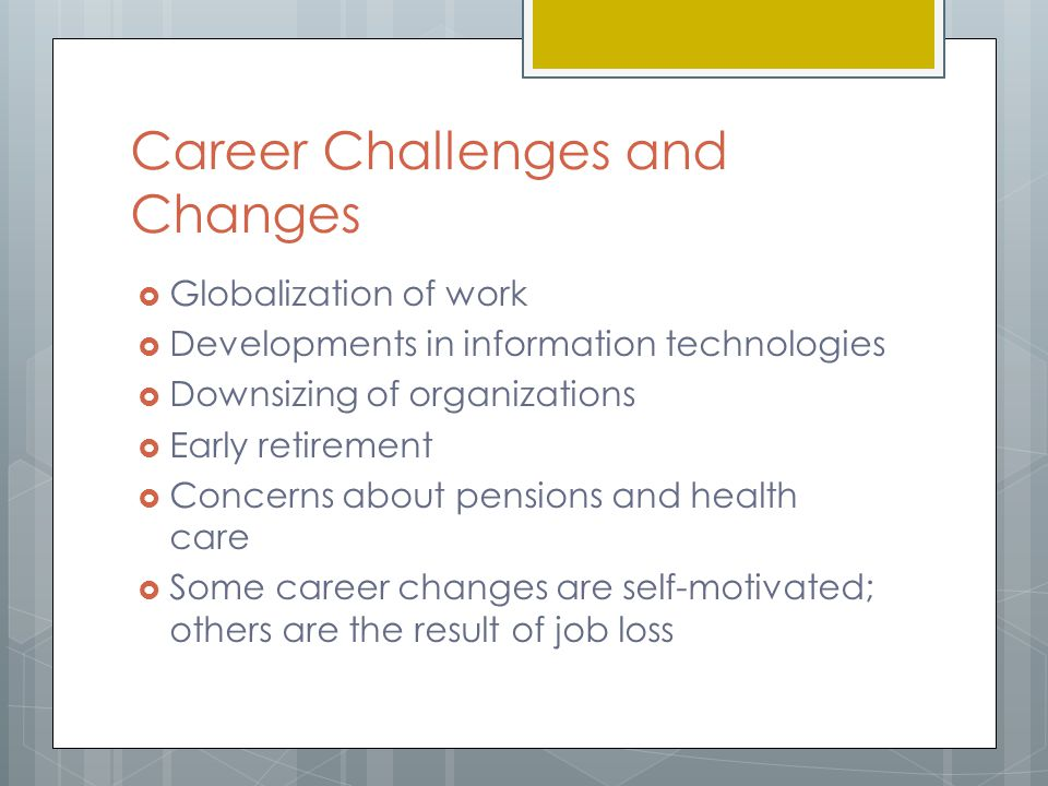 Career Challenges and Changes