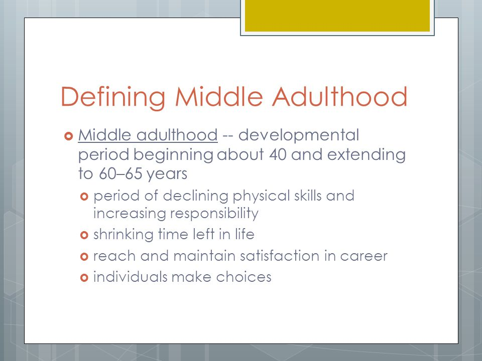 Defining Middle Adulthood