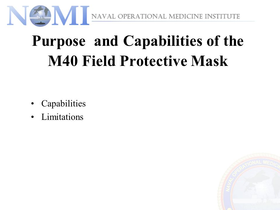 Purpose and Capabilities of the M40 Field Protective Mask