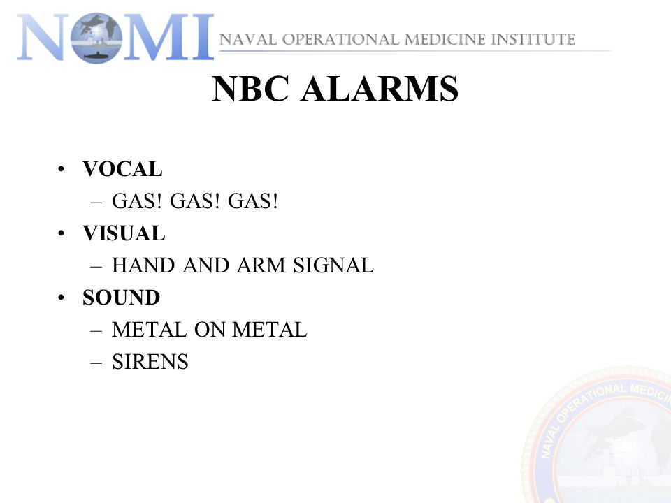 NBC ALARMS VOCAL GAS! GAS! GAS! VISUAL HAND AND ARM SIGNAL SOUND