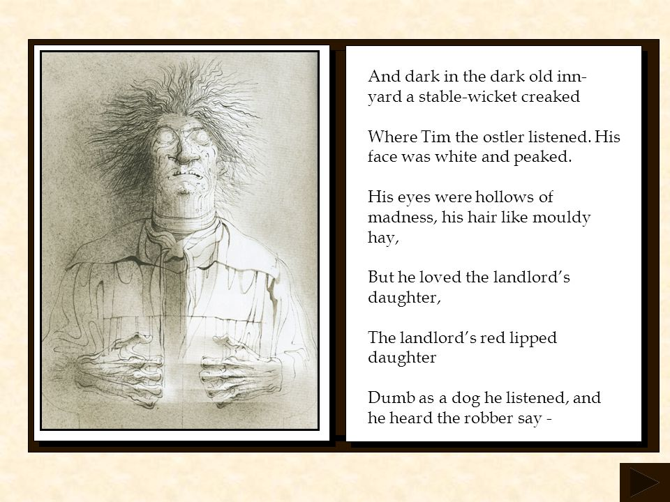 And dark in the dark old inn-yard a stable-wicket creaked