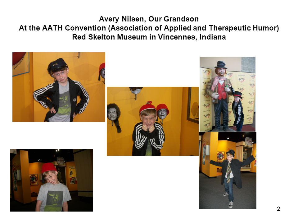 Avery Nilsen, Our Grandson At the AATH Convention (Association of Applied and Therapeutic Humor) Red Skelton Museum in Vincennes, Indiana