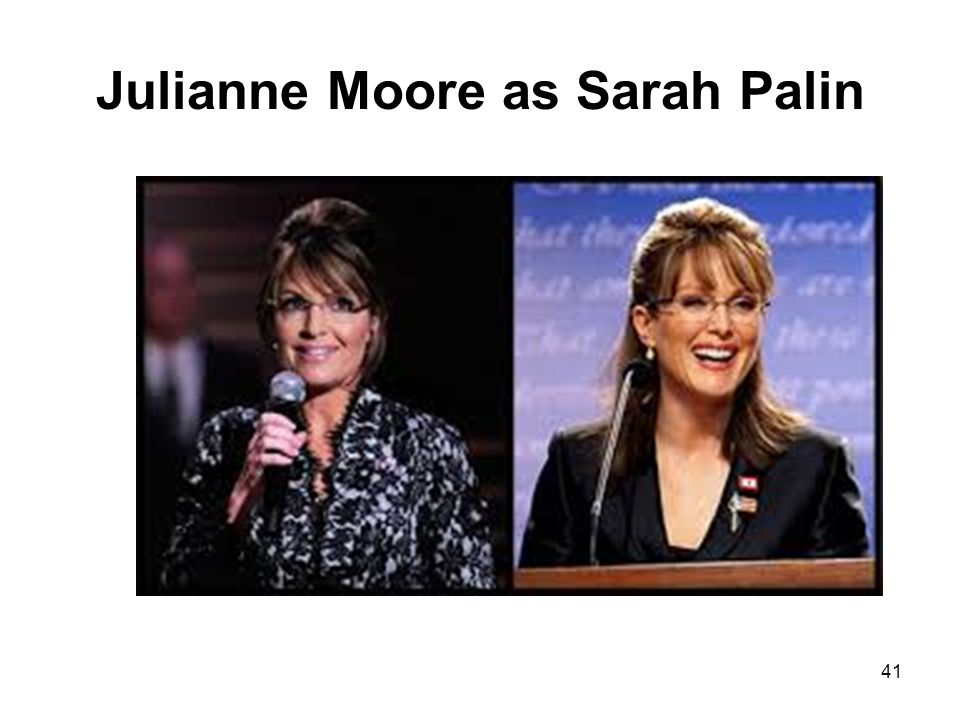Julianne Moore as Sarah Palin