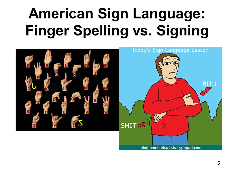 American Sign Language: Finger Spelling vs. Signing