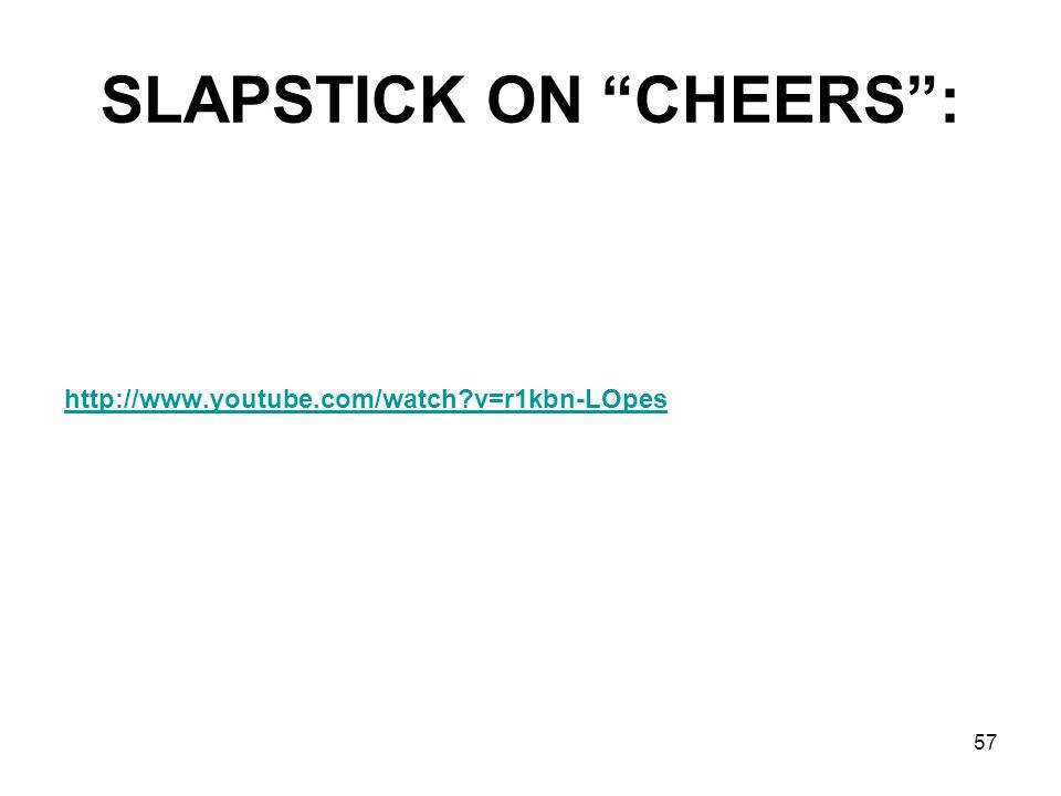 SLAPSTICK ON CHEERS :