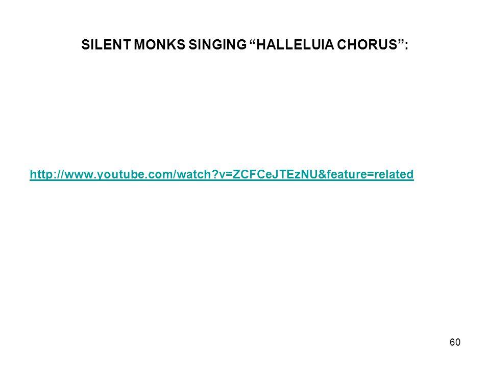 SILENT MONKS SINGING HALLELUIA CHORUS :