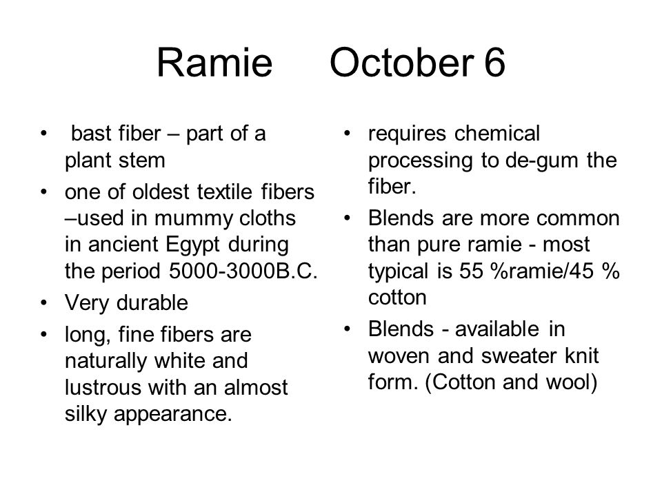 Ramie October 6 bast fiber – part of a plant stem