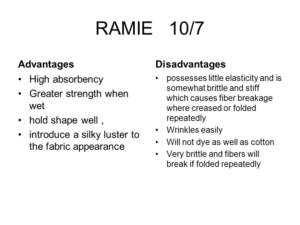 RAMIE 10/7 Advantages Disadvantages High absorbency