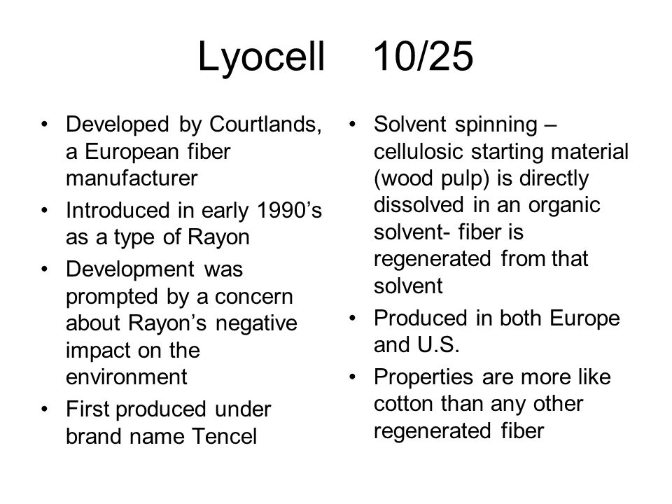Lyocell 10/25 Developed by Courtlands, a European fiber manufacturer