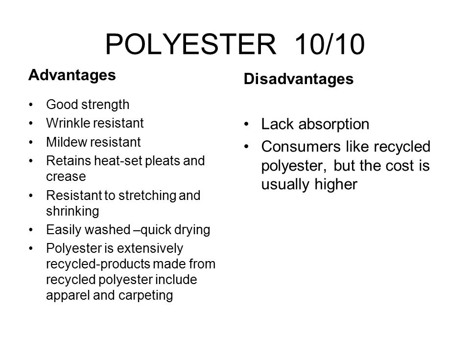 POLYESTER 10/10 Advantages Disadvantages Lack absorption