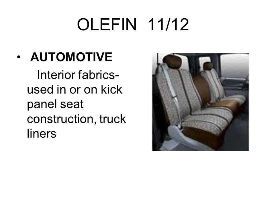 OLEFIN 11/12 AUTOMOTIVE Interior fabrics-used in or on kick panel seat construction, truck liners
