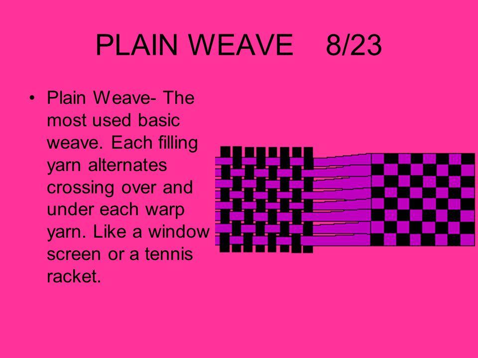 PLAIN WEAVE 8/23