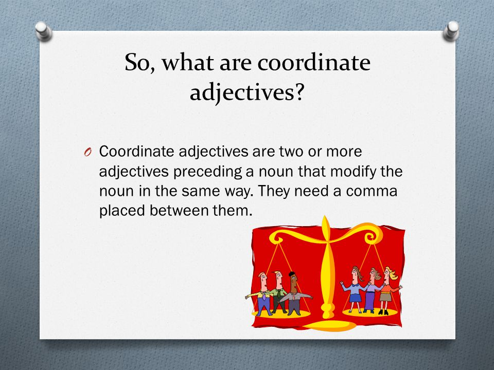 So, what are coordinate adjectives