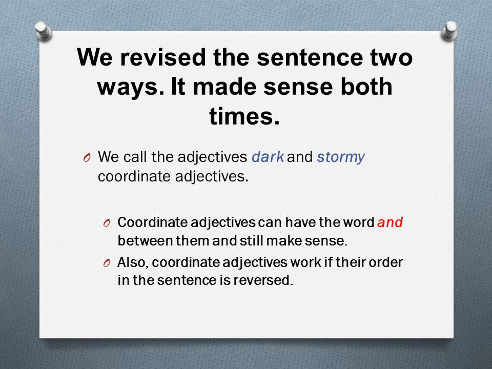 We revised the sentence two ways. It made sense both times.