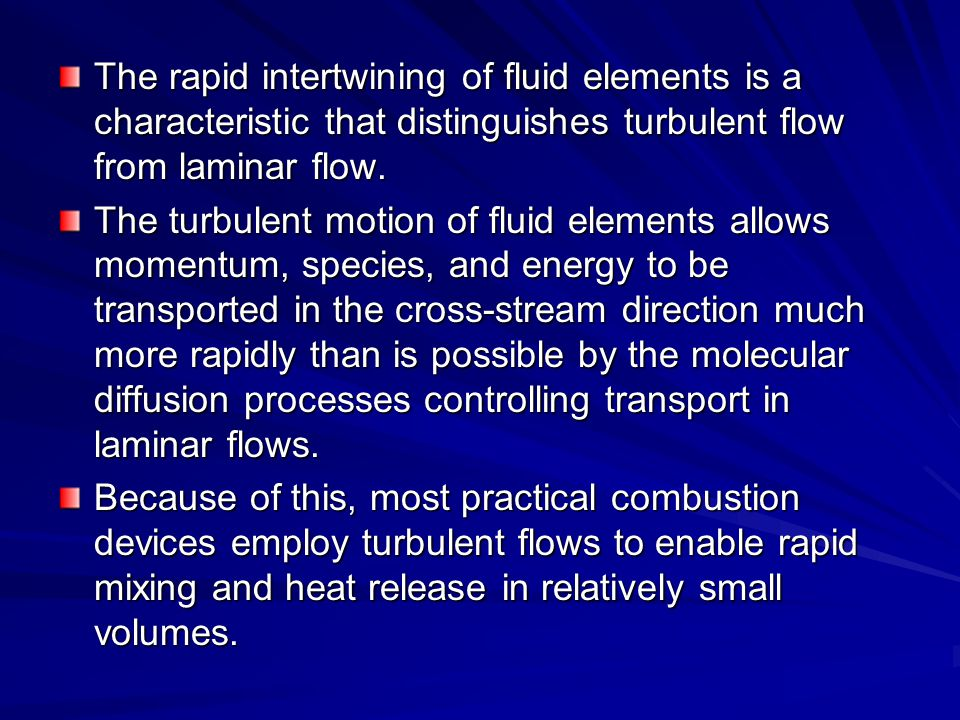 The rapid intertwining of fluid elements is a characteristic that distinguishes turbulent flow from laminar flow.