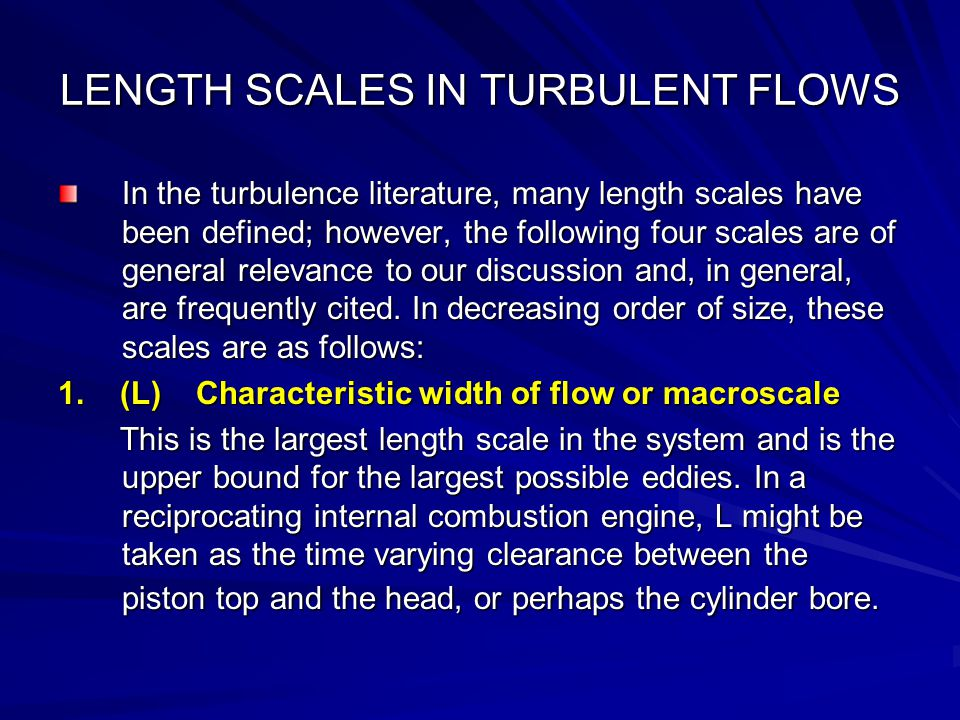 LENGTH SCALES IN TURBULENT FLOWS