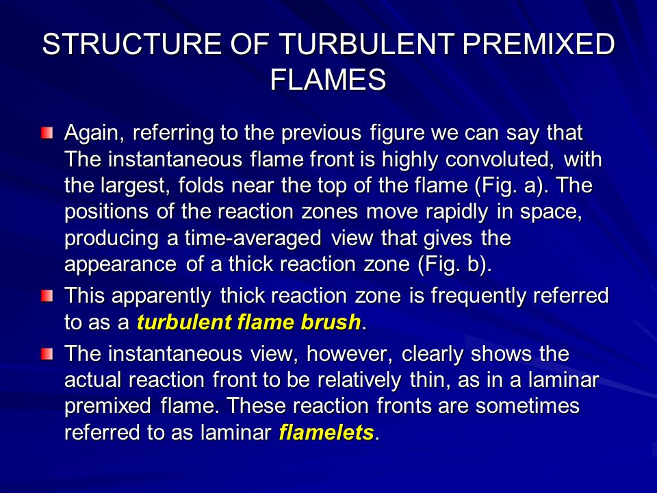 STRUCTURE OF TURBULENT PREMIXED FLAMES
