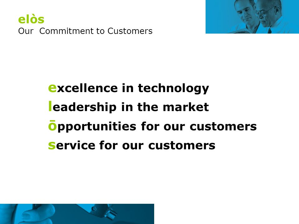 elòs Our Commitment to Customers