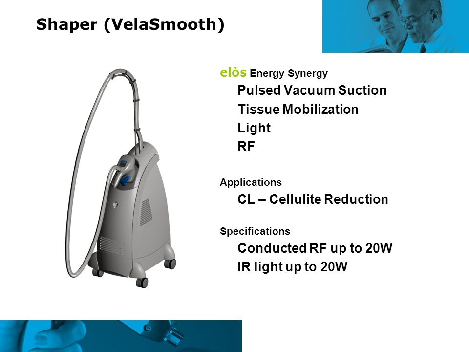 Shaper (VelaSmooth) Tissue Mobilization Light RF IR light up to 20W