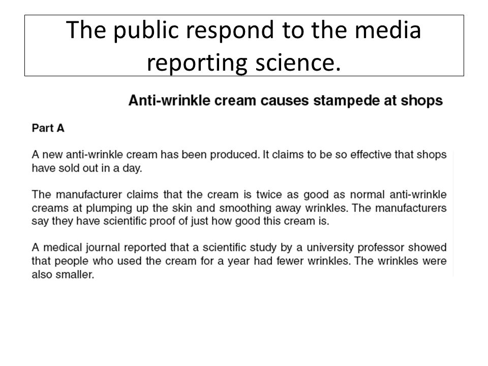 The public respond to the media reporting science.