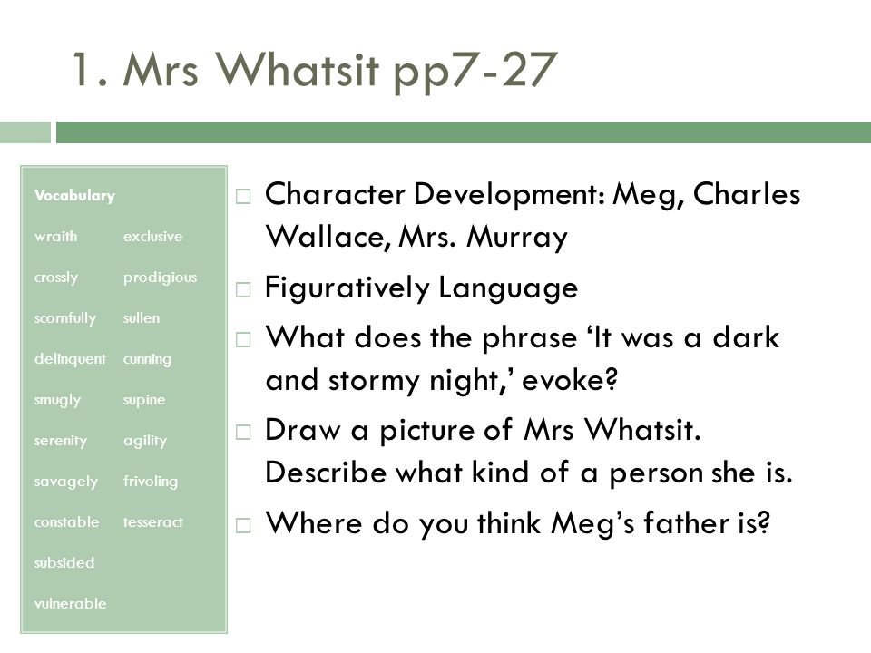 1. Mrs Whatsit pp7-27 Vocabulary. wraith. exclusive. crossly. prodigious. scornfully. sullen.