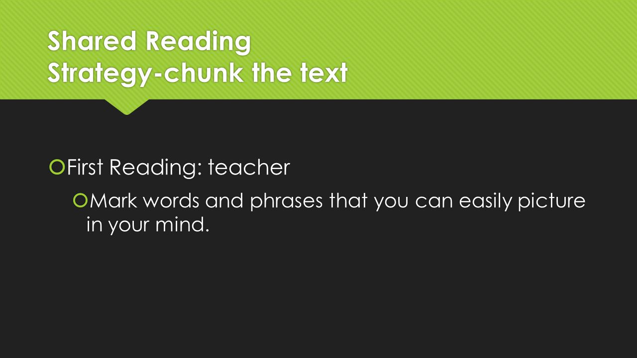 Shared Reading Strategy-chunk the text