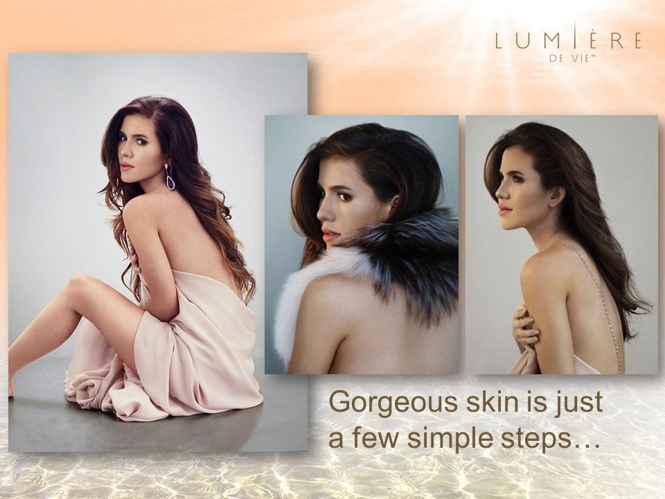 Gorgeous skin is just a few simple steps…