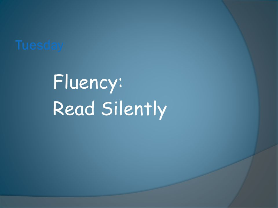 Fluency: Read Silently