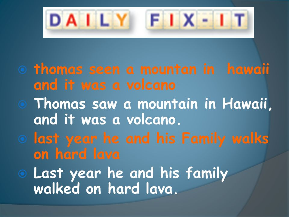 thomas seen a mountan in hawaii and it was a volcano