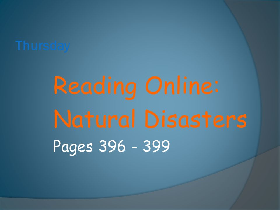 Thursday Reading Online: Natural Disasters Pages 396 - 399