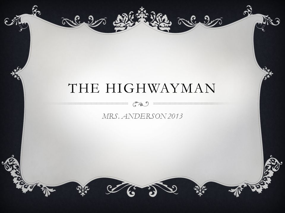 THE HIGHWAYMAN MRS. ANDERSON 2013