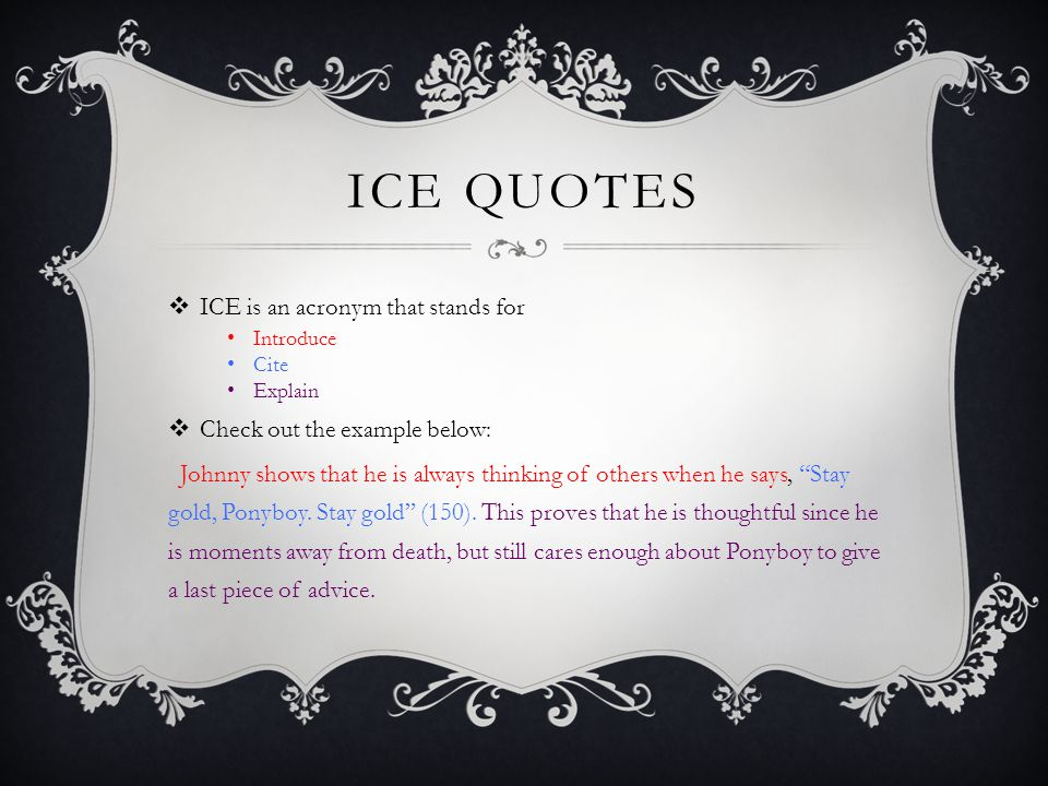ICE quotes ICE is an acronym that stands for