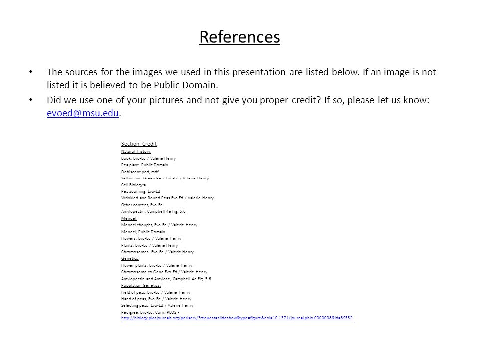References The sources for the images we used in this presentation are listed below. If an image is not listed it is believed to be Public Domain.