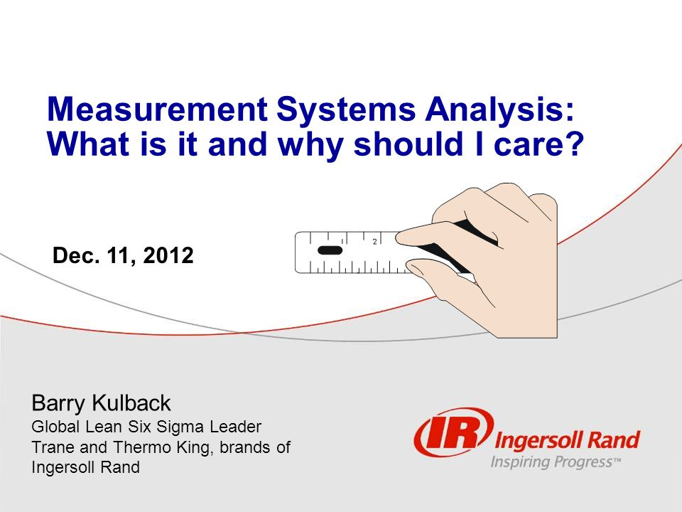 Measurement Systems Analysis: What is it and why should I care