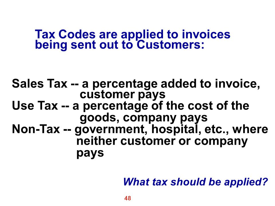 Tax Codes are applied to invoices being sent out to Customers: