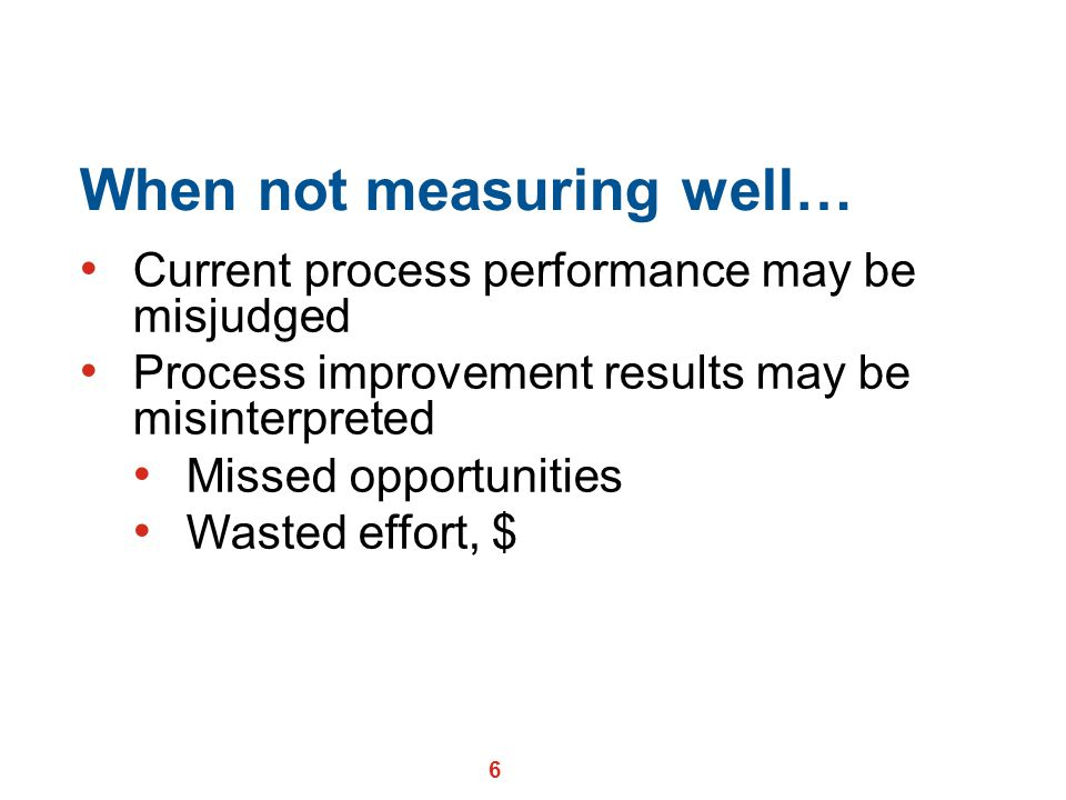 When not measuring well…