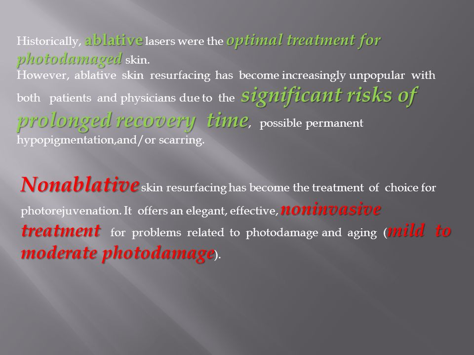 Historically, ablative lasers were the optimal treatment for photodamaged skin.