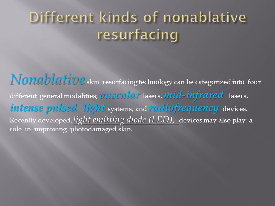Different kinds of nonablative resurfacing