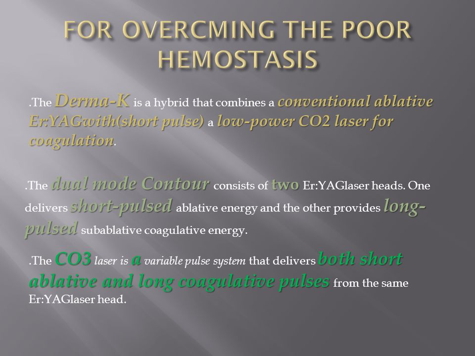 FOR OVERCMING THE POOR HEMOSTASIS