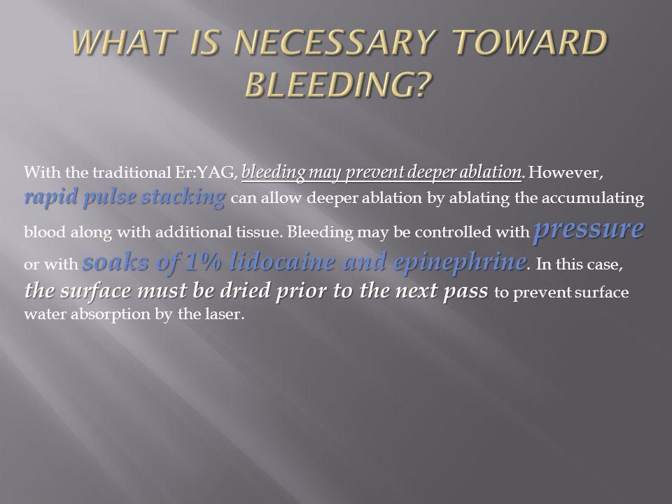 WHAT IS NECESSARY TOWARD BLEEDING