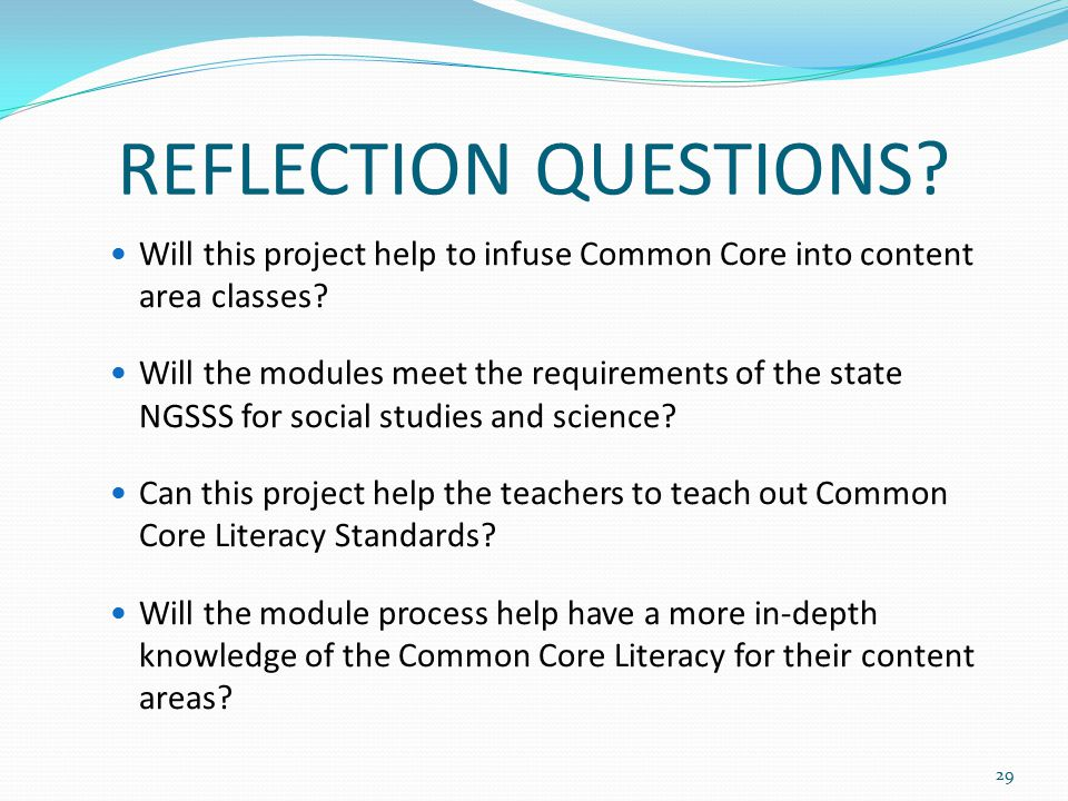 REFLECTION QUESTIONS Will this project help to infuse Common Core into content area classes