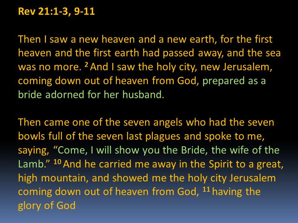 Rev 21:1-3, 9-11