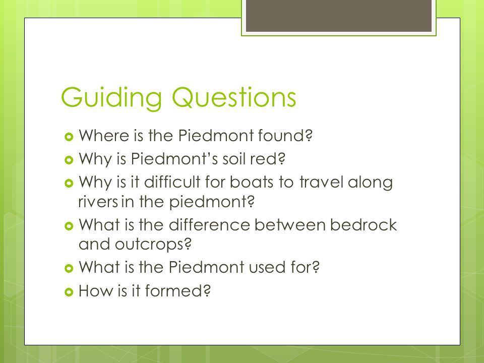 Guiding Questions Where is the Piedmont found