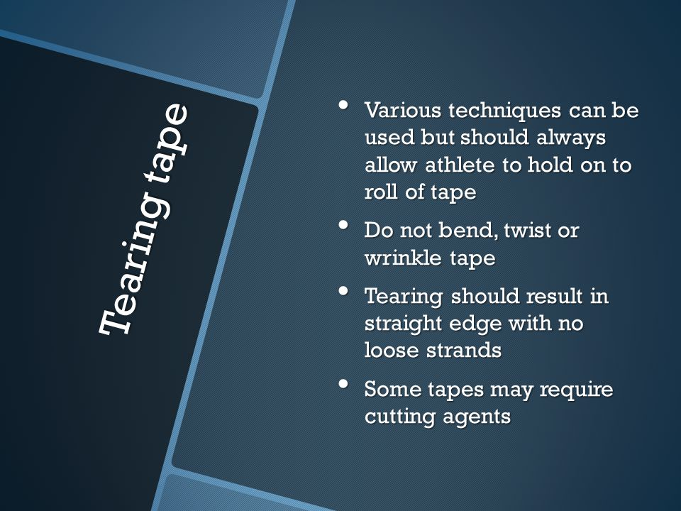 Various techniques can be used but should always allow athlete to hold on to roll of tape